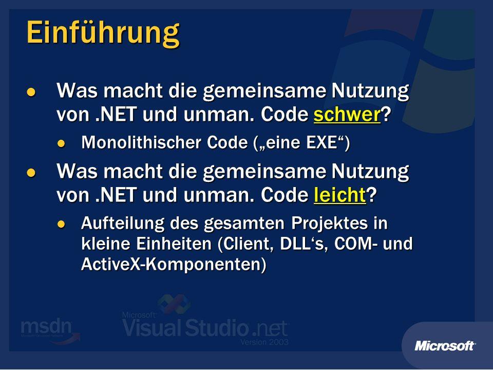 Einführung Was macht die gemeinsame Nutzung von.NET und unman.