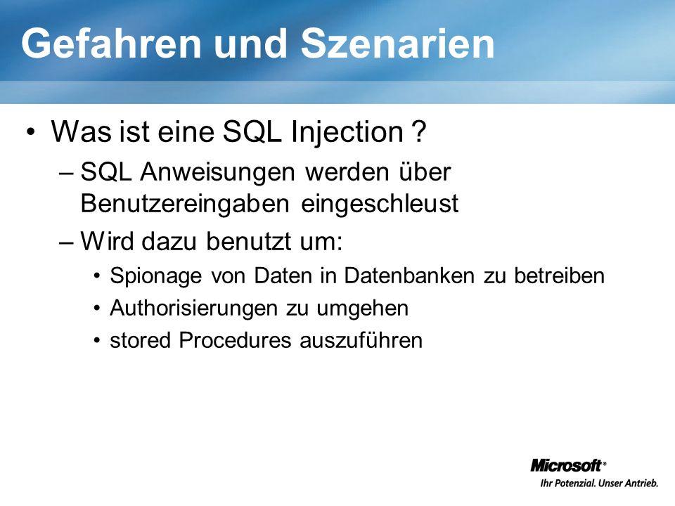 Gefahren und Szenarien Was ist eine SQL Injection ? –SQL Anweisungen werden über Benutzereingaben eingeschleust –Wird dazu benutzt um: Spionage von Da