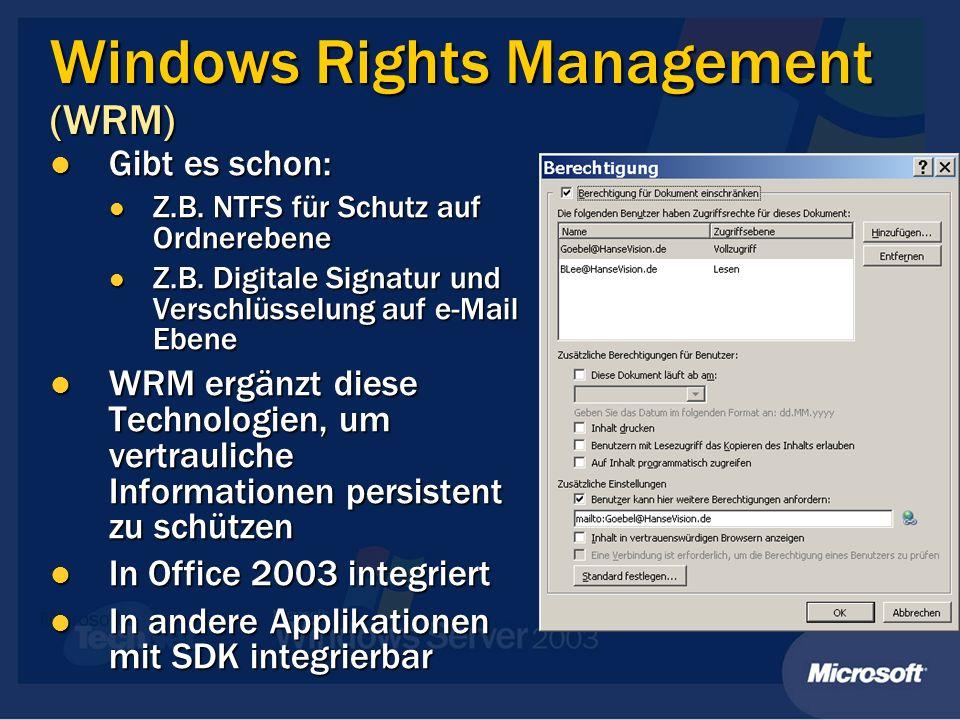 Windows Rights Management (WRM) Gibt es schon: Gibt es schon: Z.B.