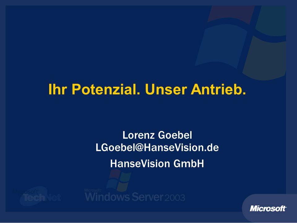 Ihr Potenzial. Unser Antrieb. Lorenz Goebel LGoebel@HanseVision.de HanseVision GmbH