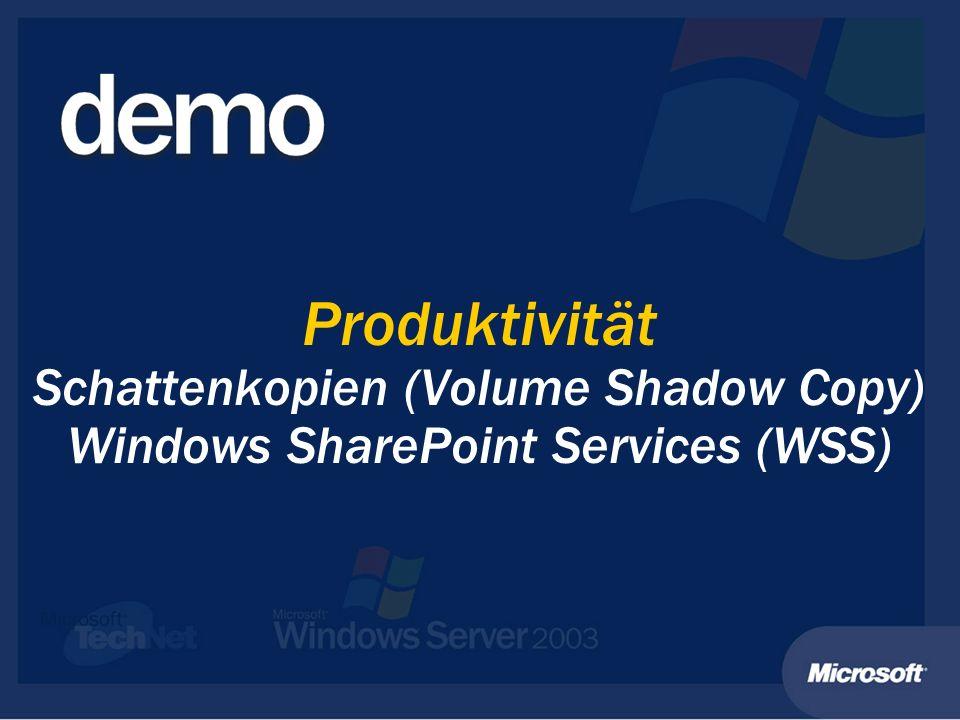 Produktivität Schattenkopien (Volume Shadow Copy) Windows SharePoint Services (WSS)