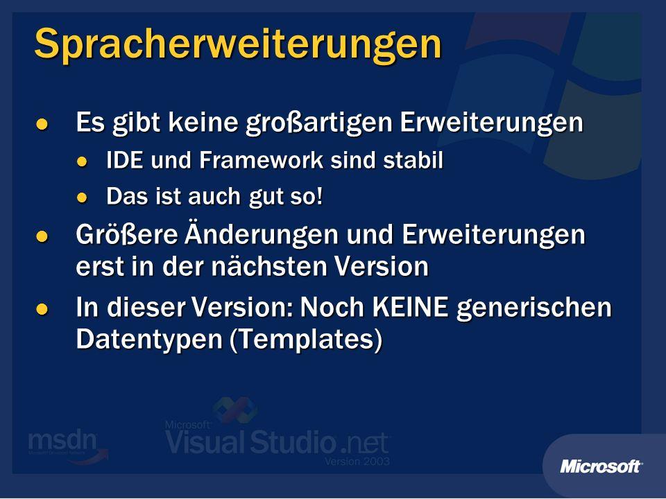 Spracherweiterungen Es gibt keine großartigen Erweiterungen Es gibt keine großartigen Erweiterungen IDE und Framework sind stabil IDE und Framework sind stabil Das ist auch gut so.