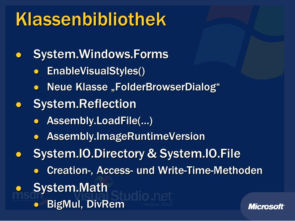 Klassenbibliothek System.Windows.Forms System.Windows.Forms EnableVisualStyles() EnableVisualStyles() Neue Klasse FolderBrowserDialog Neue Klasse Fold
