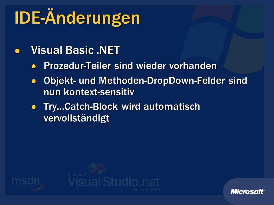 IDE-Änderungen Visual Basic.NET Visual Basic.NET Prozedur-Teiler sind wieder vorhanden Prozedur-Teiler sind wieder vorhanden Objekt- und Methoden-Drop