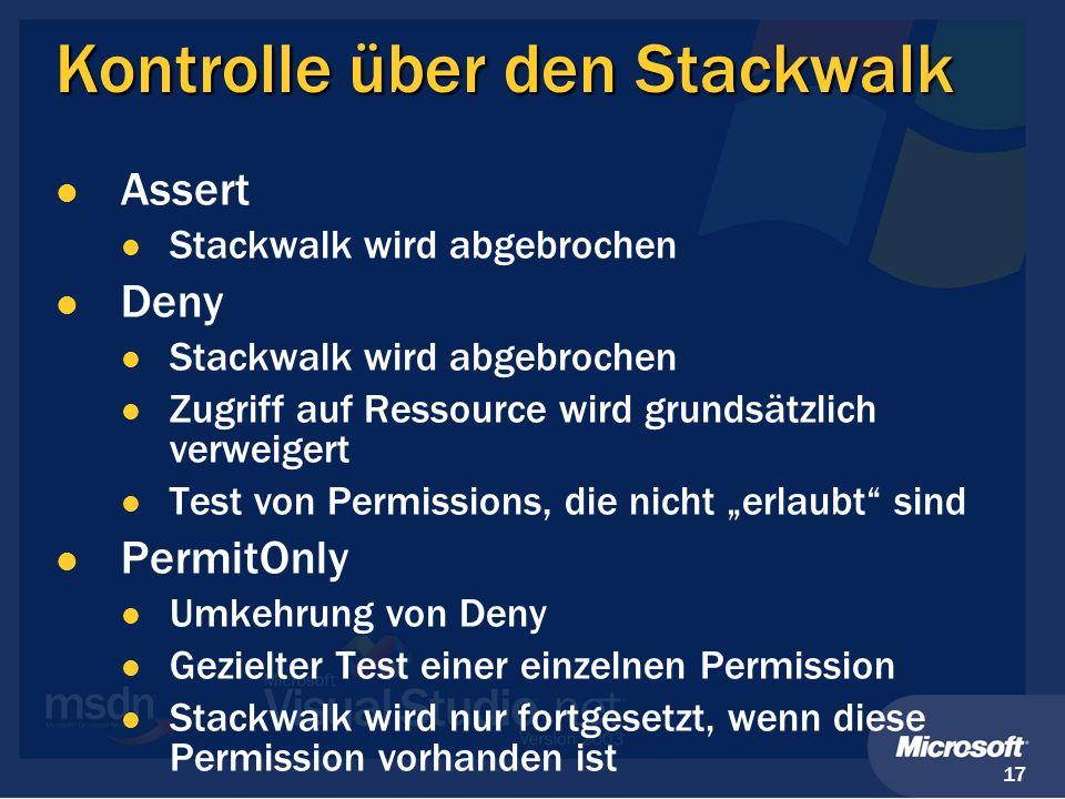 17 Kontrolle über den Stackwalk Assert Stackwalk wird abgebrochen Deny Stackwalk wird abgebrochen Zugriff auf Ressource wird grundsätzlich verweigert