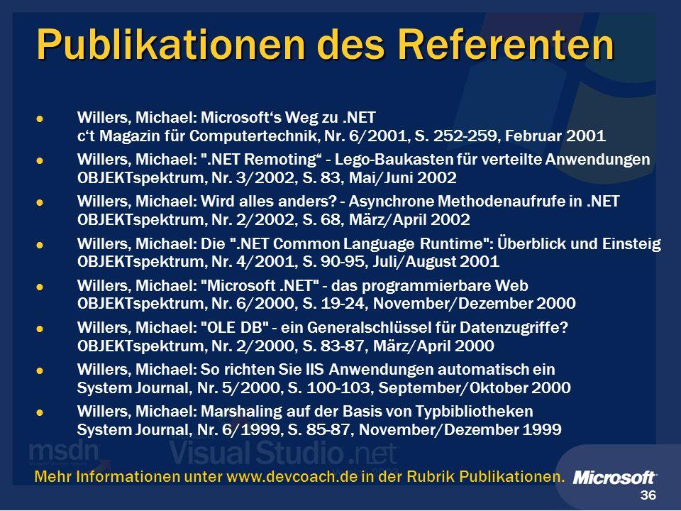 36 Publikationen des Referenten Willers, Michael: Microsofts Weg zu.NET ct Magazin für Computertechnik, Nr. 6/2001, S. 252-259, Februar 2001 Willers,