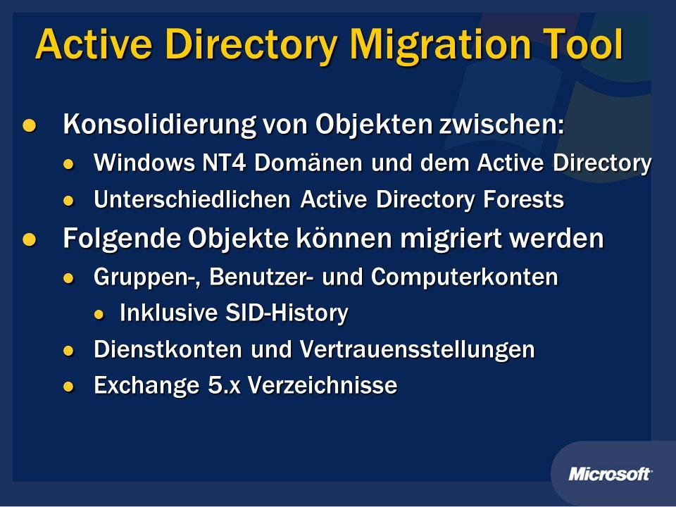 Active Directory Migration Tool Konsolidierung von Objekten zwischen: Konsolidierung von Objekten zwischen: Windows NT4 Domänen und dem Active Directo