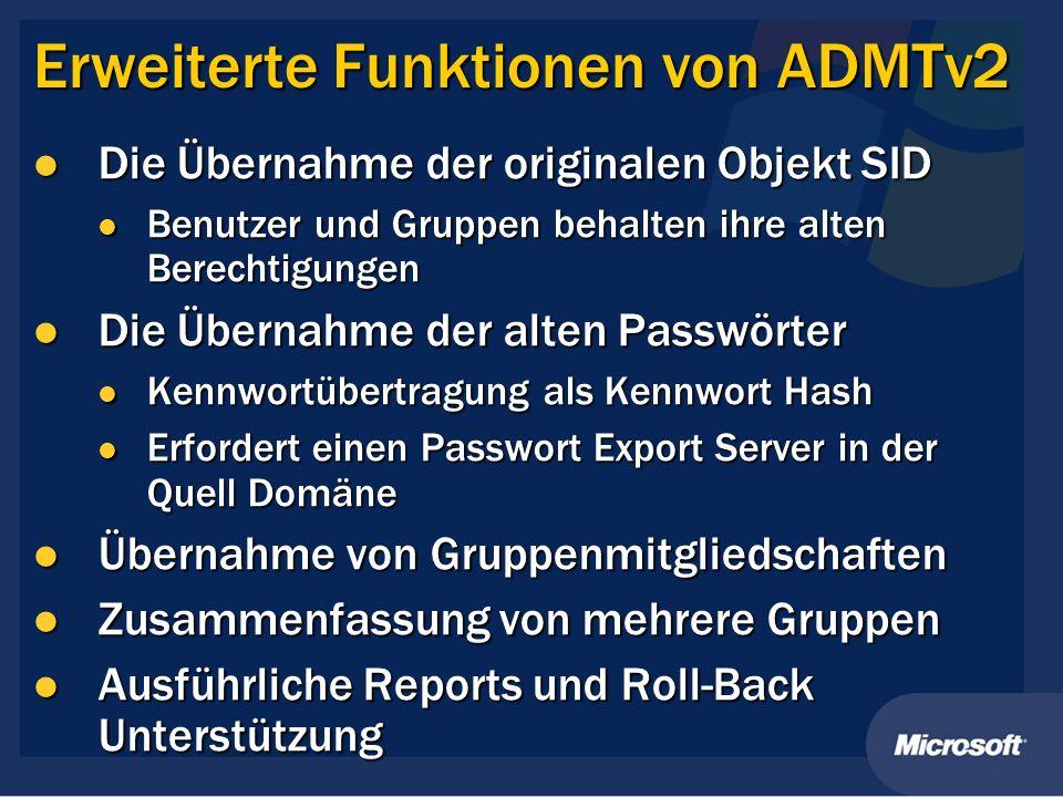Erweiterte Funktionen von ADMTv2 Die Übernahme der originalen Objekt SID Die Übernahme der originalen Objekt SID Benutzer und Gruppen behalten ihre al