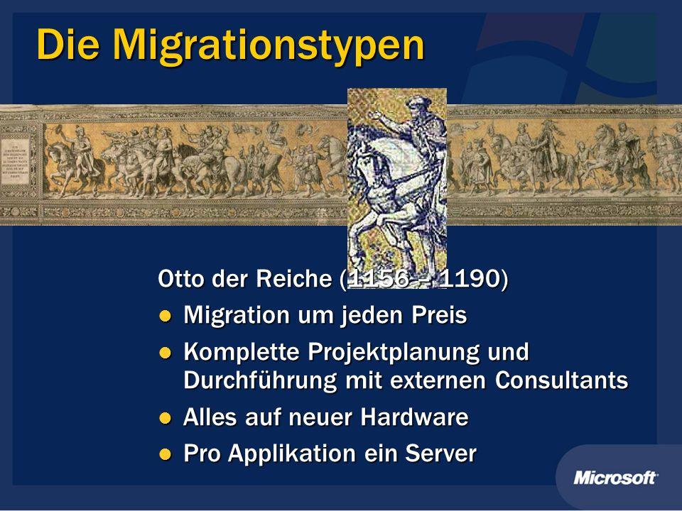 Otto der Reiche (1156 – 1190) Migration um jeden Preis Migration um jeden Preis Komplette Projektplanung und Durchführung mit externen Consultants Kom