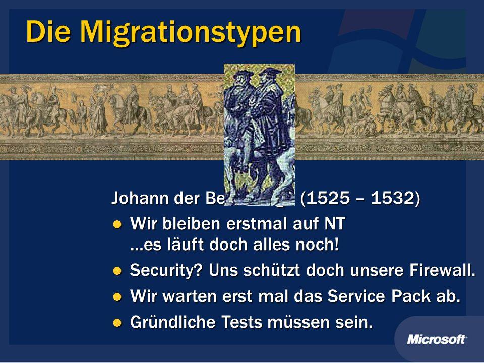 Die Migrationstypen Johann der Beständige (1525 – 1532) Wir bleiben erstmal auf NT …es läuft doch alles noch! Wir bleiben erstmal auf NT …es läuft doc