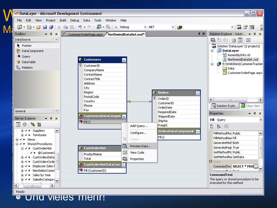 Web Development in Visual Studio Major Improvements for Whidbey Eingebauter ASP.NET Mini-Webserver Für Webentwicklung ist kein IIS nötig Nur für Requests des lokalen Browsers Wird automatisch bei Beenden von Visual Studio.NET heruntergefahren Erweitertes Web-Publishing Sehr einfaches Übertragen von Websites auf entfernte Webserver Leistungsfähiger Editor für Daten-Design WYSIWYG Data Access Layer Designer Datenbindung von Controls – auch an Objekte Und vieles mehr!