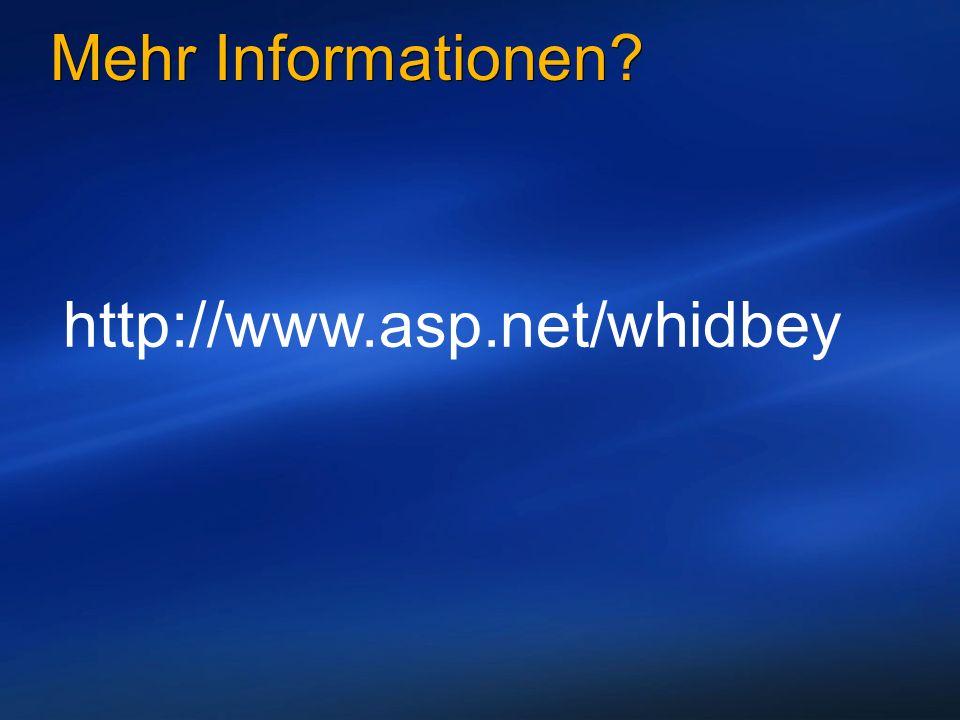 Mehr Informationen? http://www.asp.net/whidbey