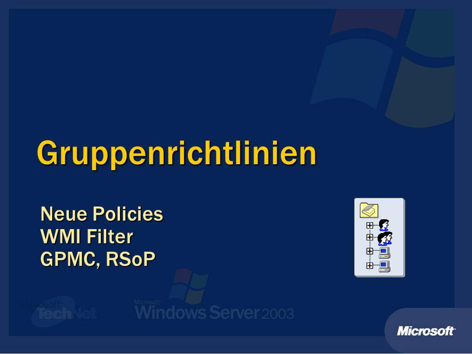 Gruppenrichtlinien Neue Policies WMI Filter GPMC, RSoP