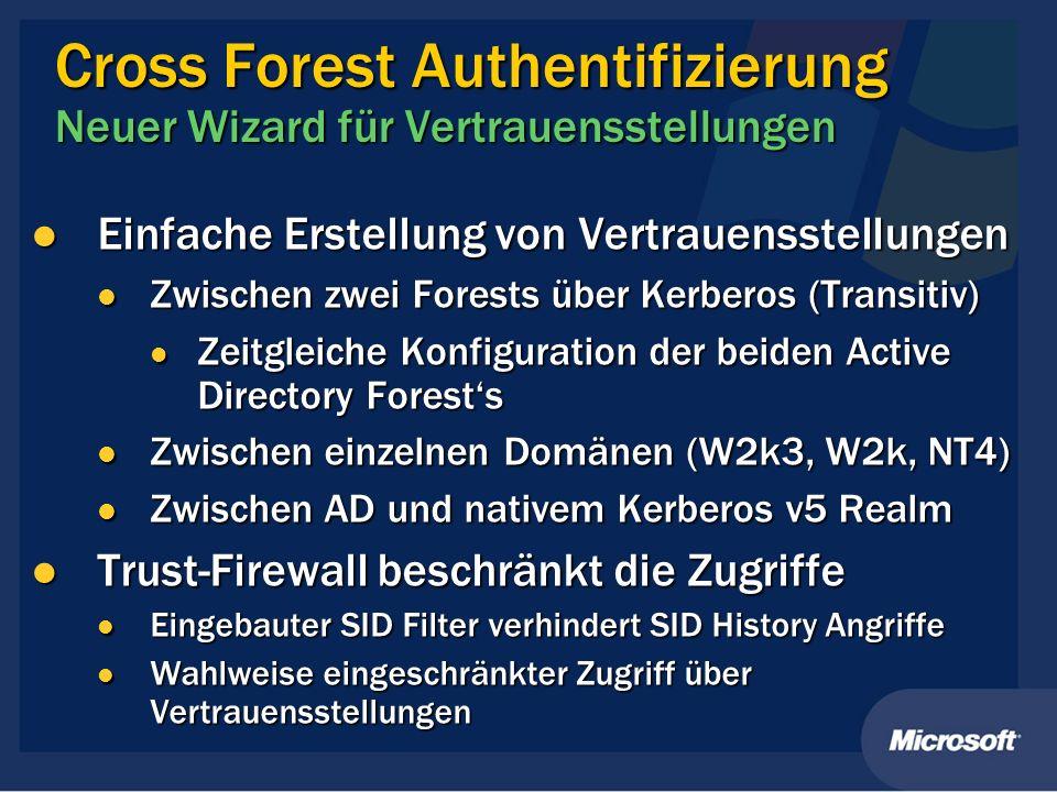 Cross Forest Authentifizierung Neuer Wizard für Vertrauensstellungen Einfache Erstellung von Vertrauensstellungen Einfache Erstellung von Vertrauensst