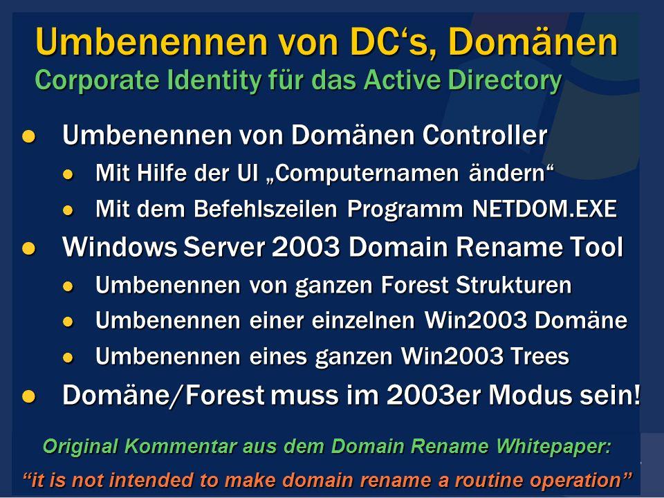 Umbenennen von DCs, Domänen Corporate Identity für das Active Directory Umbenennen von Domänen Controller Umbenennen von Domänen Controller Mit Hilfe