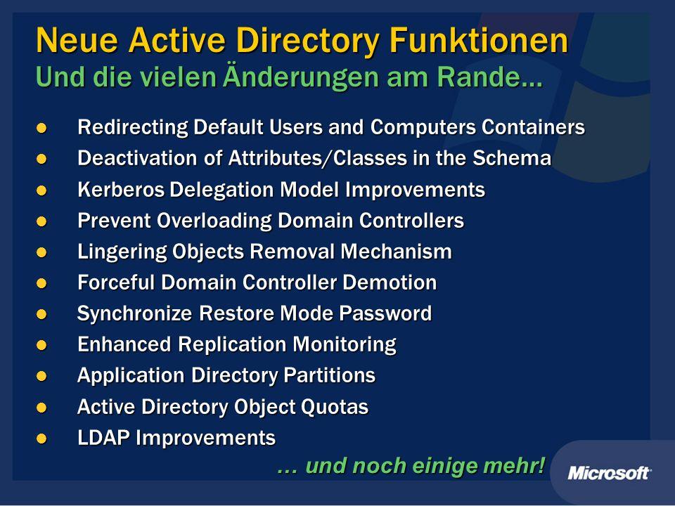 Neue Active Directory Funktionen Und die vielen Änderungen am Rande… Redirecting Default Users and Computers Containers Redirecting Default Users and