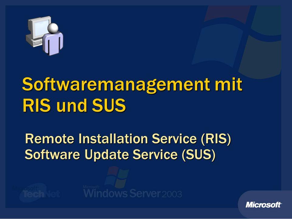 Softwaremanagement mit RIS und SUS Remote Installation Service (RIS) Software Update Service (SUS)