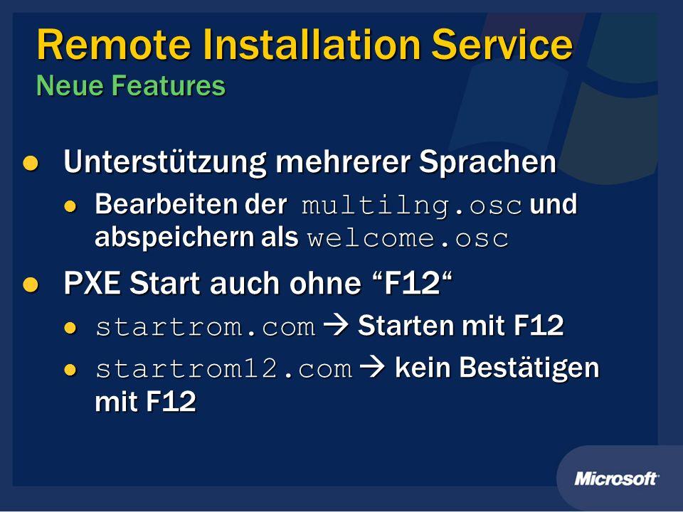 Remote Installation Service Neue Features Unterstützung mehrerer Sprachen Unterstützung mehrerer Sprachen Bearbeiten der multilng.osc und abspeichern
