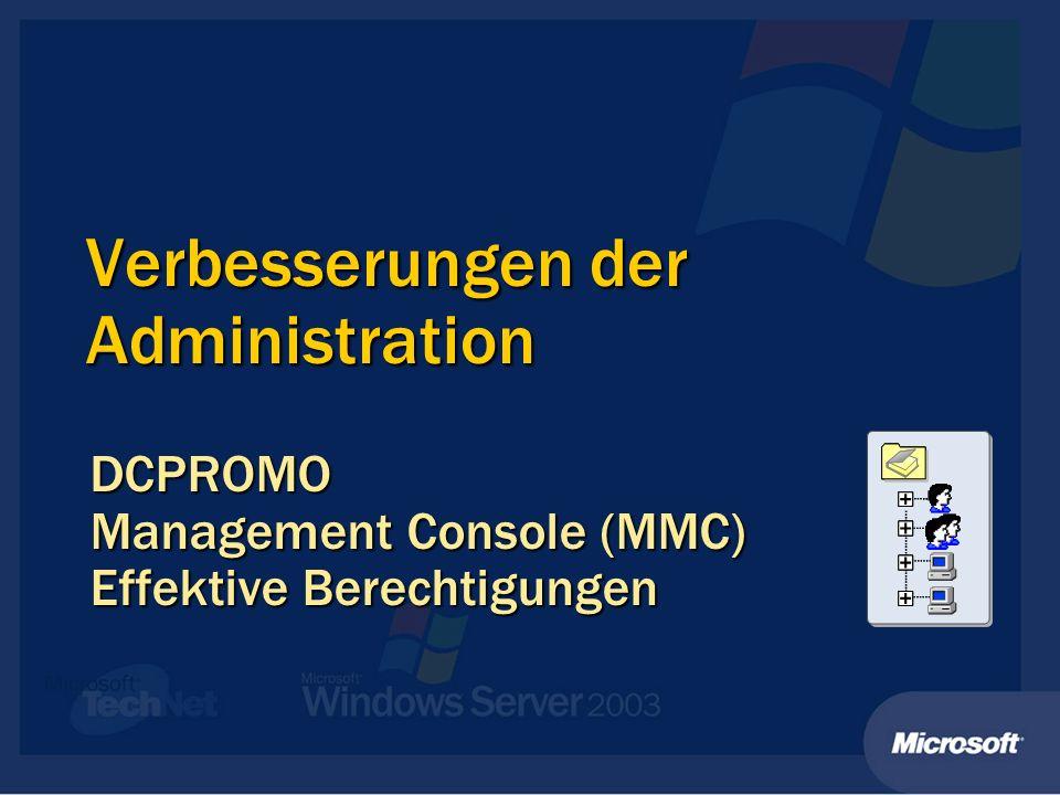 Verbesserungen der Administration DCPROMO Management Console (MMC) Effektive Berechtigungen