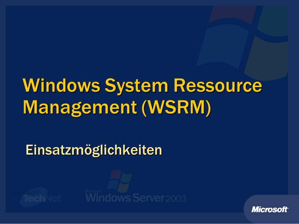 Windows System Ressource Management (WSRM) Einsatzmöglichkeiten