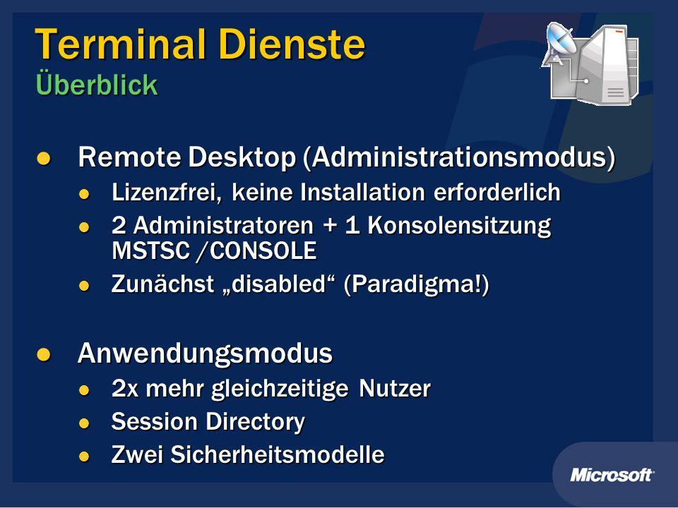 Terminal Dienste Überblick Remote Desktop (Administrationsmodus) Remote Desktop (Administrationsmodus) Lizenzfrei, keine Installation erforderlich Liz