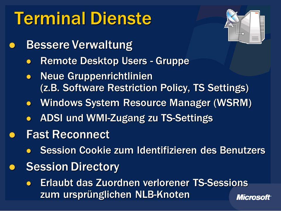 Terminal Dienste Bessere Verwaltung Bessere Verwaltung Remote Desktop Users - Gruppe Remote Desktop Users - Gruppe Neue Gruppenrichtlinien (z.B. Softw