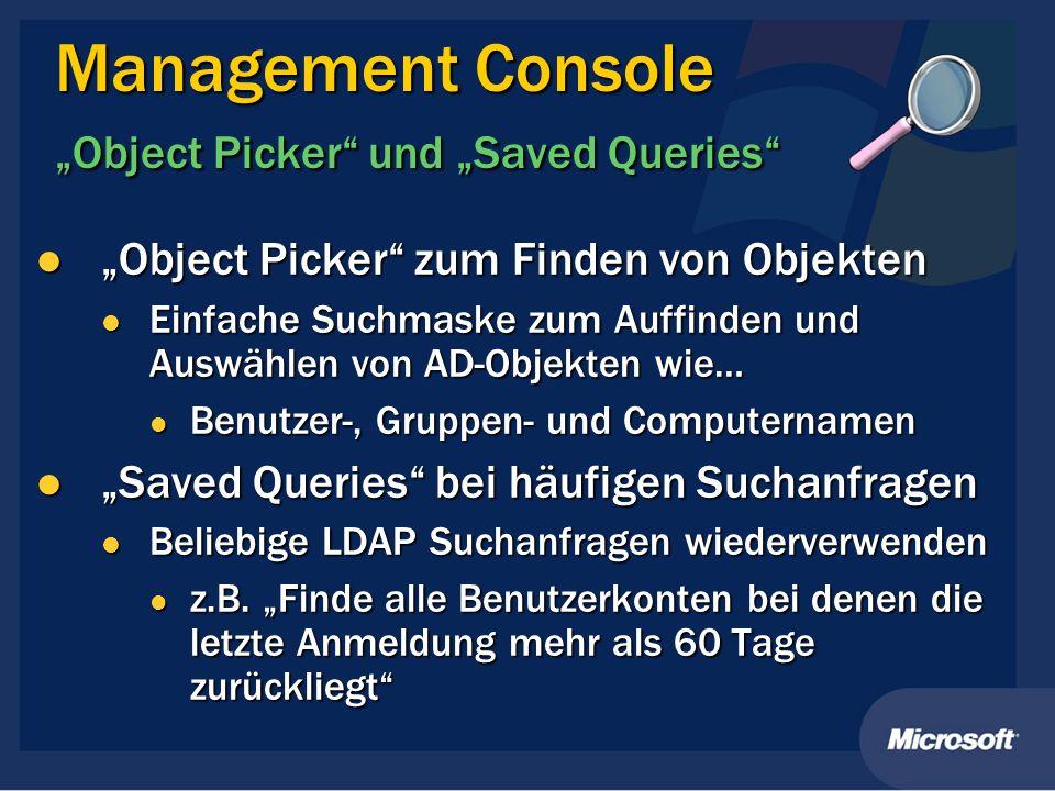 Management ConsoleObject Picker und Saved Queries Object Picker zum Finden von Objekten Object Picker zum Finden von Objekten Einfache Suchmaske zum A