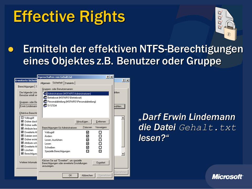 Effective Rights Ermitteln der effektiven NTFS-Berechtigungen eines Objektes z.B. Benutzer oder Gruppe Ermitteln der effektiven NTFS-Berechtigungen ei