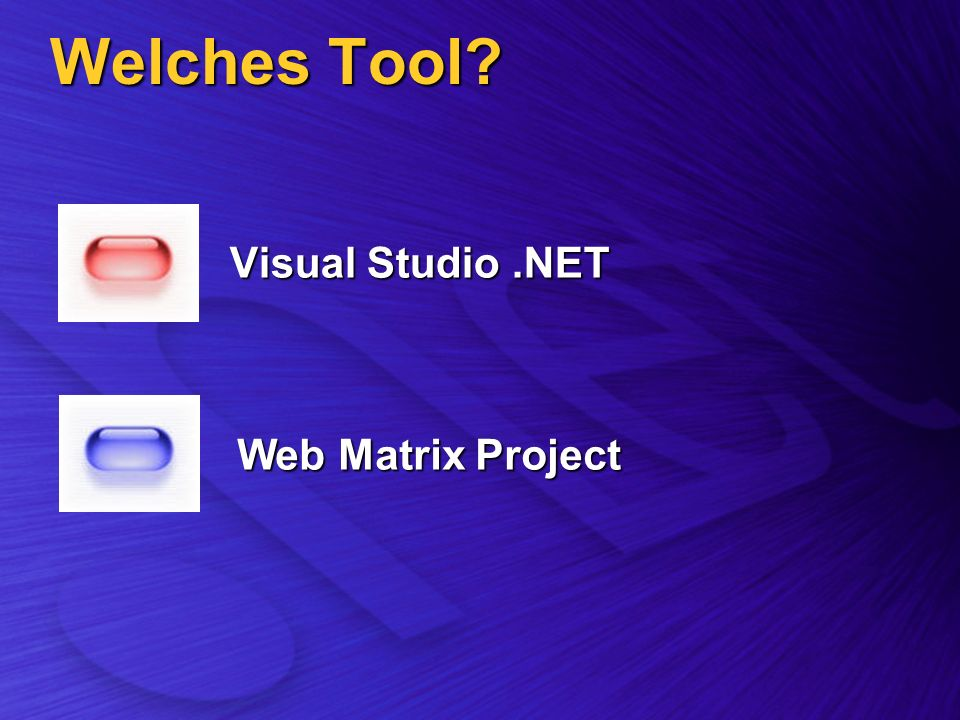 Welches Tool? Visual Studio.NET Web Matrix Project