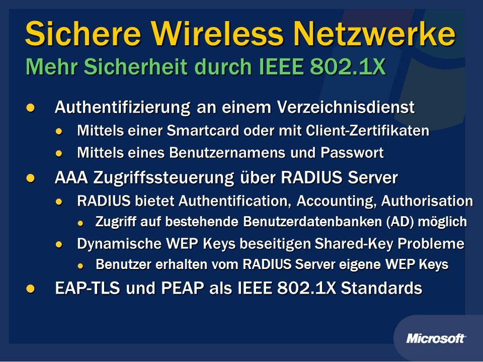 Sichere Wireless Netzwerke Mehr Sicherheit durch IEEE 802.1X Authentifizierung an einem Verzeichnisdienst Authentifizierung an einem Verzeichnisdienst