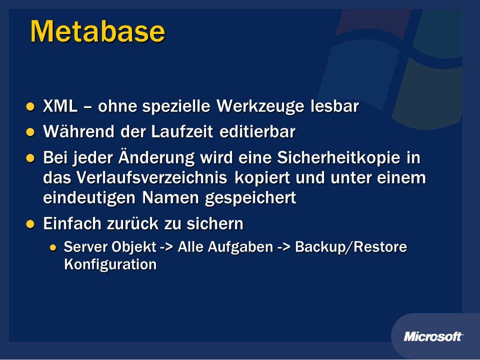 Metabase XML – ohne spezielle Werkzeuge lesbar XML – ohne spezielle Werkzeuge lesbar Während der Laufzeit editierbar Während der Laufzeit editierbar B
