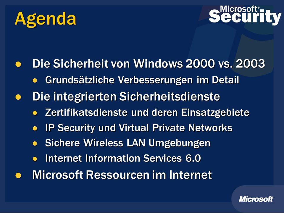 Agenda Die Sicherheit von Windows 2000 vs. 2003 Die Sicherheit von Windows 2000 vs. 2003 Grundsätzliche Verbesserungen im Detail Grundsätzliche Verbes