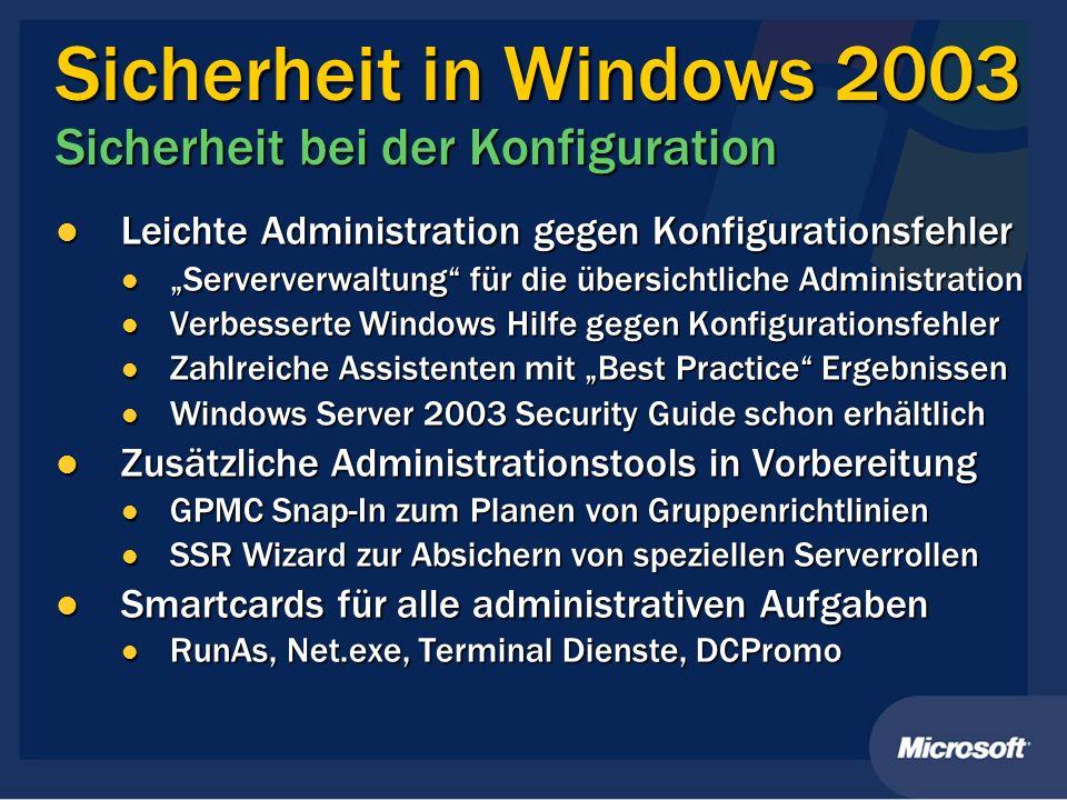 Sicherheit in Windows 2003 Sicherheit bei der Konfiguration Leichte Administration gegen Konfigurationsfehler Leichte Administration gegen Konfigurati