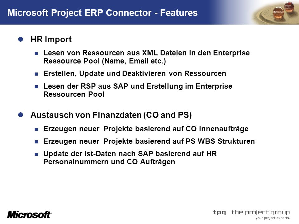 TM Microsoft Project ERP Connector - Features HR Import Lesen von Ressourcen aus XML Dateien in den Enterprise Ressource Pool (Name, Email etc.) Erste