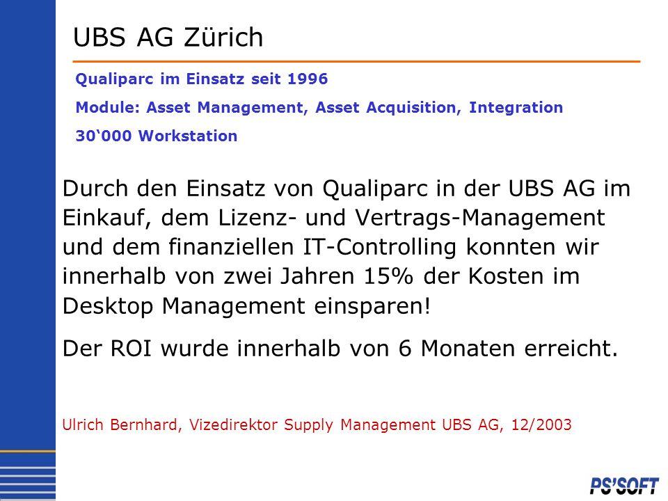 Durch den Einsatz von Qualiparc in der UBS AG im Einkauf, dem Lizenz- und Vertrags-Management und dem finanziellen IT-Controlling konnten wir innerhal