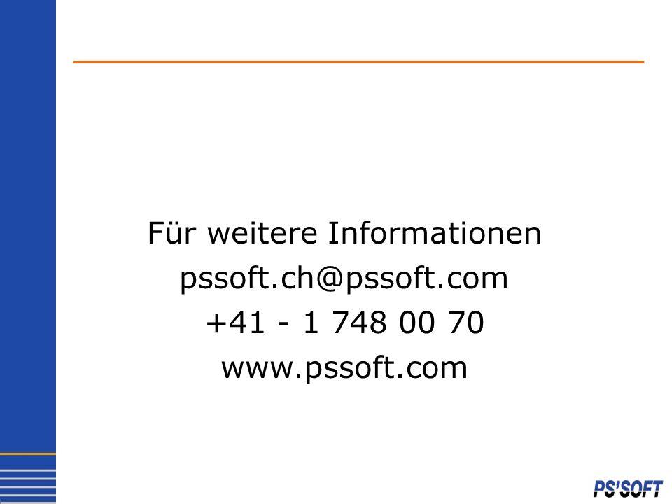 Für weitere Informationen pssoft.ch@pssoft.com +41 - 1 748 00 70 www.pssoft.com