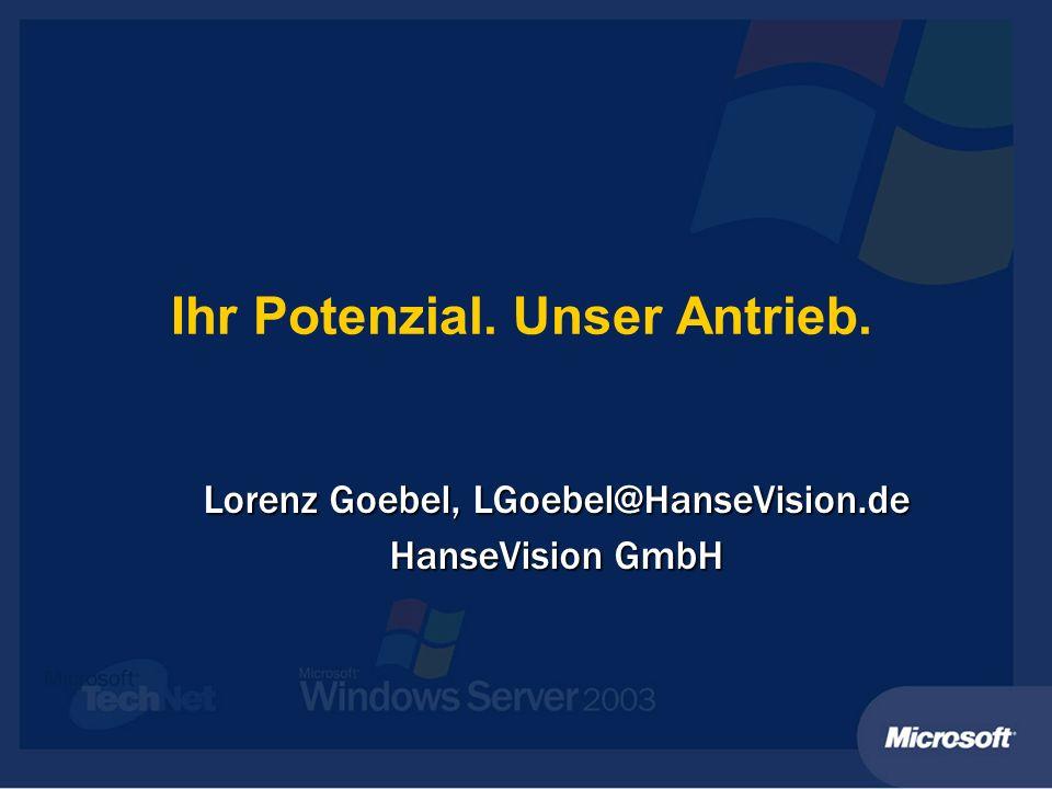 Ihr Potenzial. Unser Antrieb. Lorenz Goebel, LGoebel@HanseVision.de HanseVision GmbH