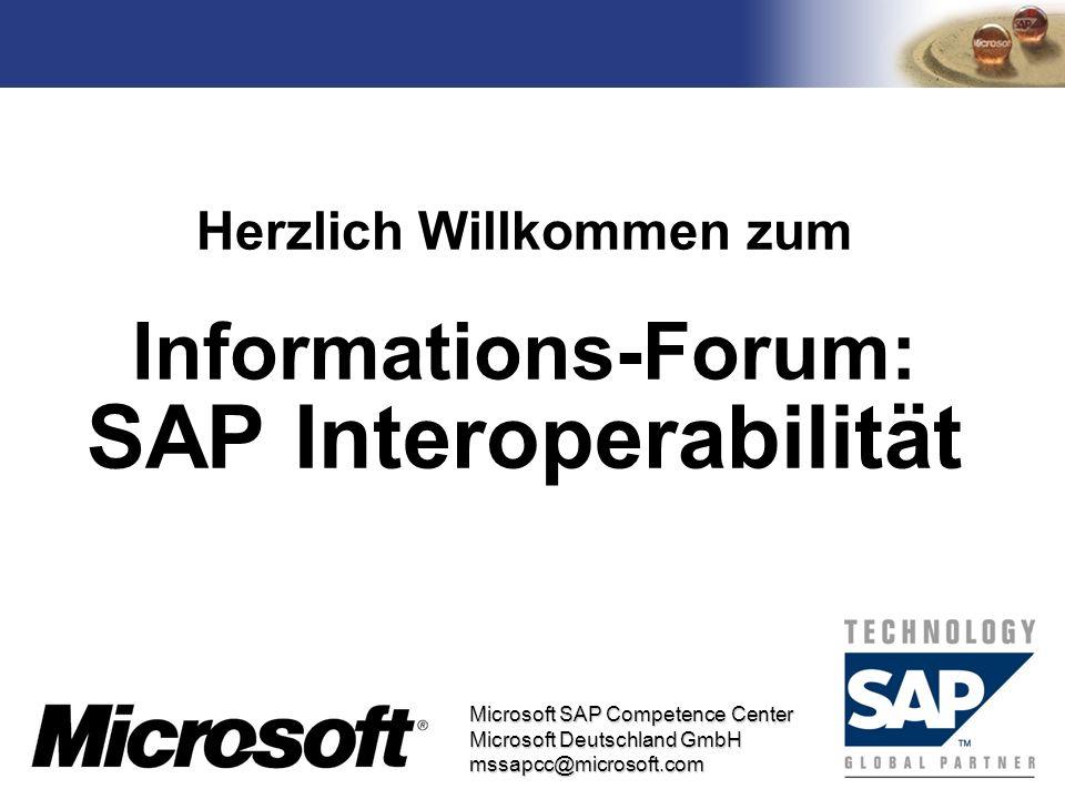 TM Microsoft SAP Competence Center Microsoft Deutschland GmbH mssapcc@microsoft.com Herzlich Willkommen zum Informations-Forum: SAP Interoperabilität