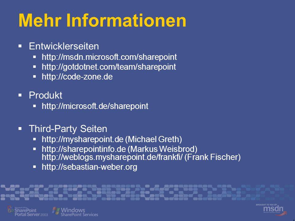 Mehr Informationen Entwicklerseiten http://msdn.microsoft.com/sharepoint http://gotdotnet.com/team/sharepoint http://code-zone.de Produkt http://micro