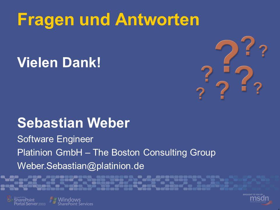 Fragen und Antworten Vielen Dank! Sebastian Weber Software Engineer Platinion GmbH – The Boston Consulting Group Weber.Sebastian@platinion.de