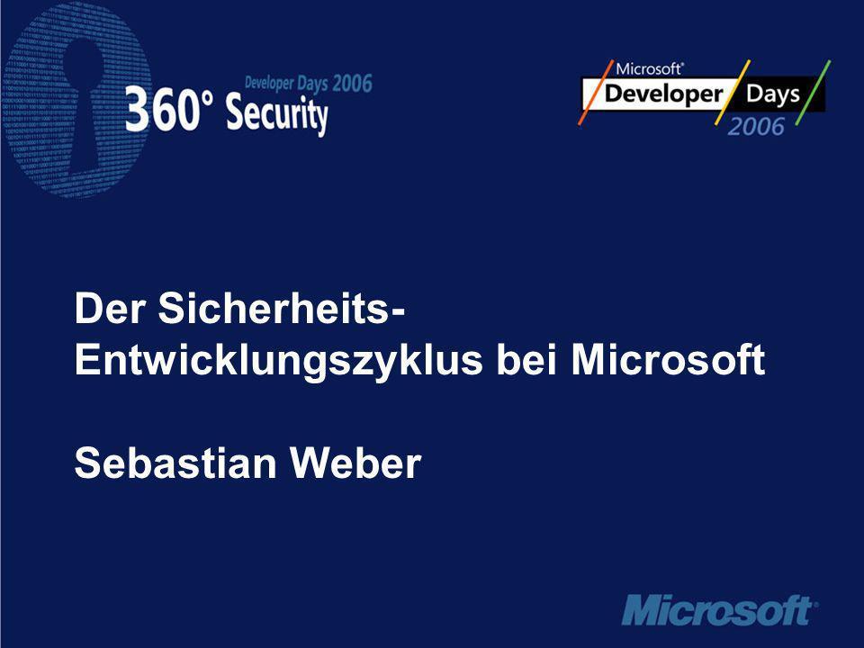 Der Sicherheits- Entwicklungszyklus bei Microsoft Sebastian Weber