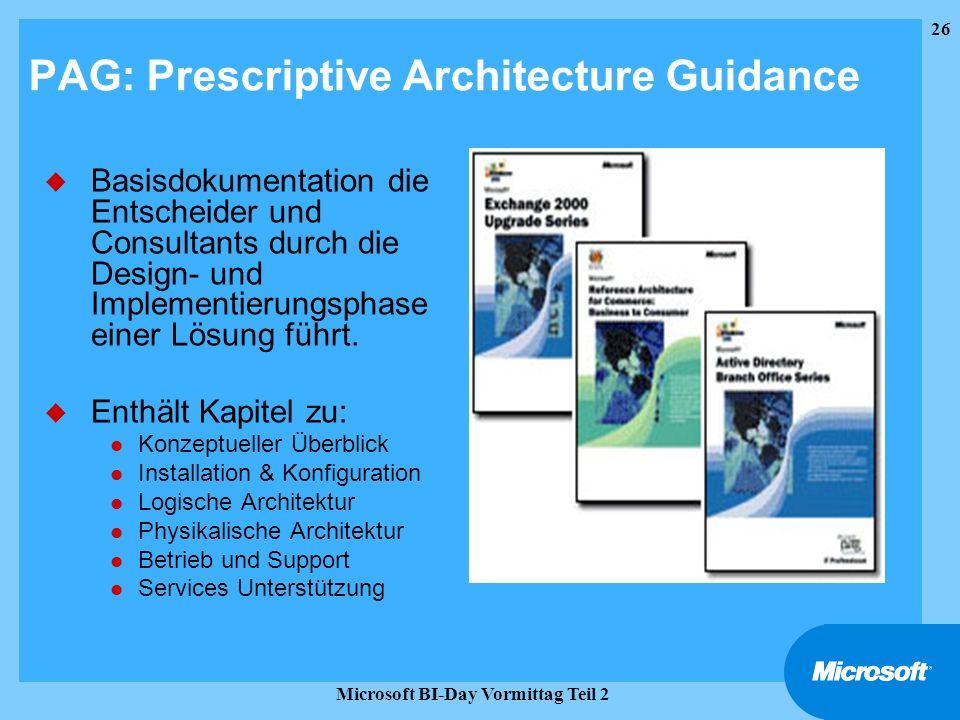 26 Microsoft BI-Day Vormittag Teil 2 PAG: Prescriptive Architecture Guidance u Basisdokumentation die Entscheider und Consultants durch die Design- un