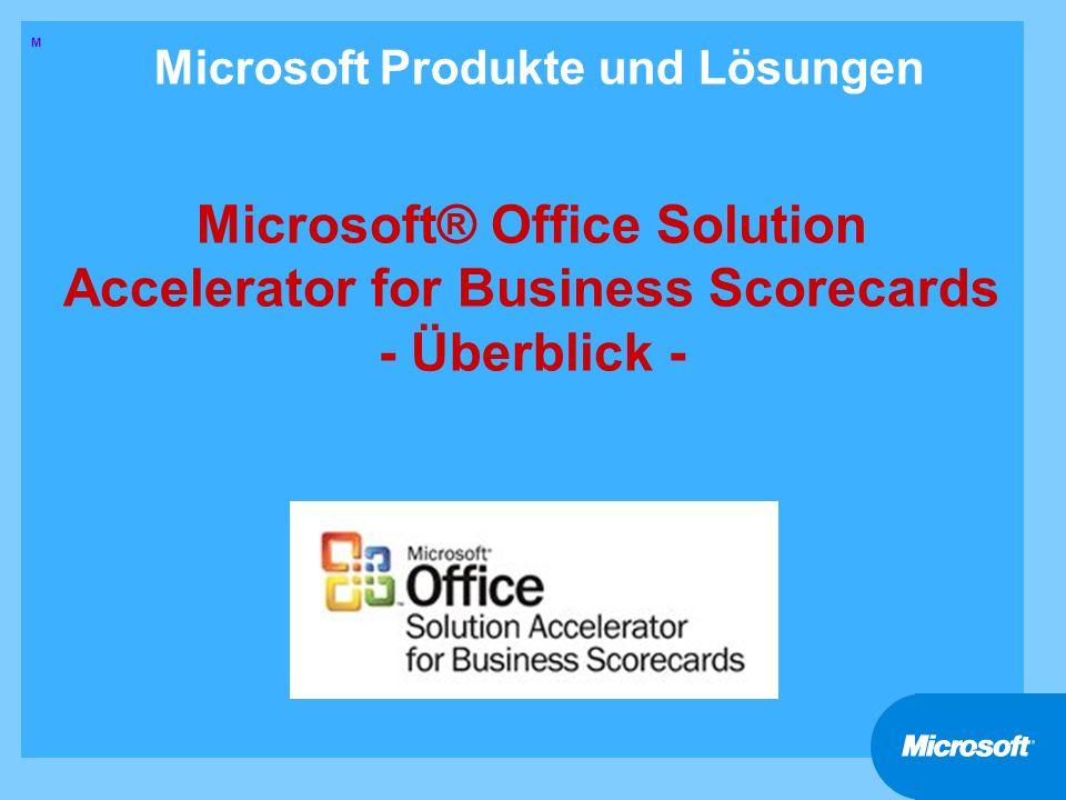 Microsoft Produkte und Lösungen Microsoft® Office Solution Accelerator for Business Scorecards - Überblick - M