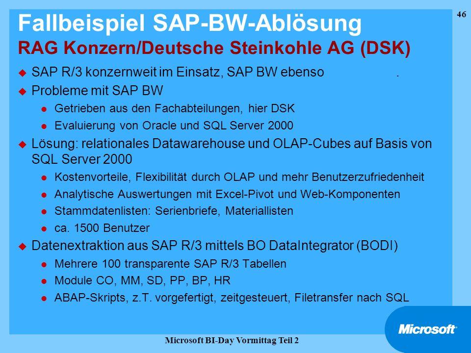 46 Microsoft BI-Day Vormittag Teil 2 Fallbeispiel SAP-BW-Ablösung RAG Konzern/Deutsche Steinkohle AG (DSK) u SAP R/3 konzernweit im Einsatz, SAP BW eb