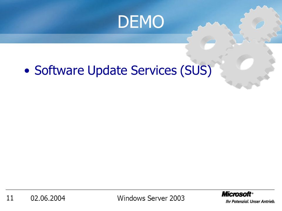 02.06.2004Windows Server 2003 11 DEMO Software Update Services (SUS)