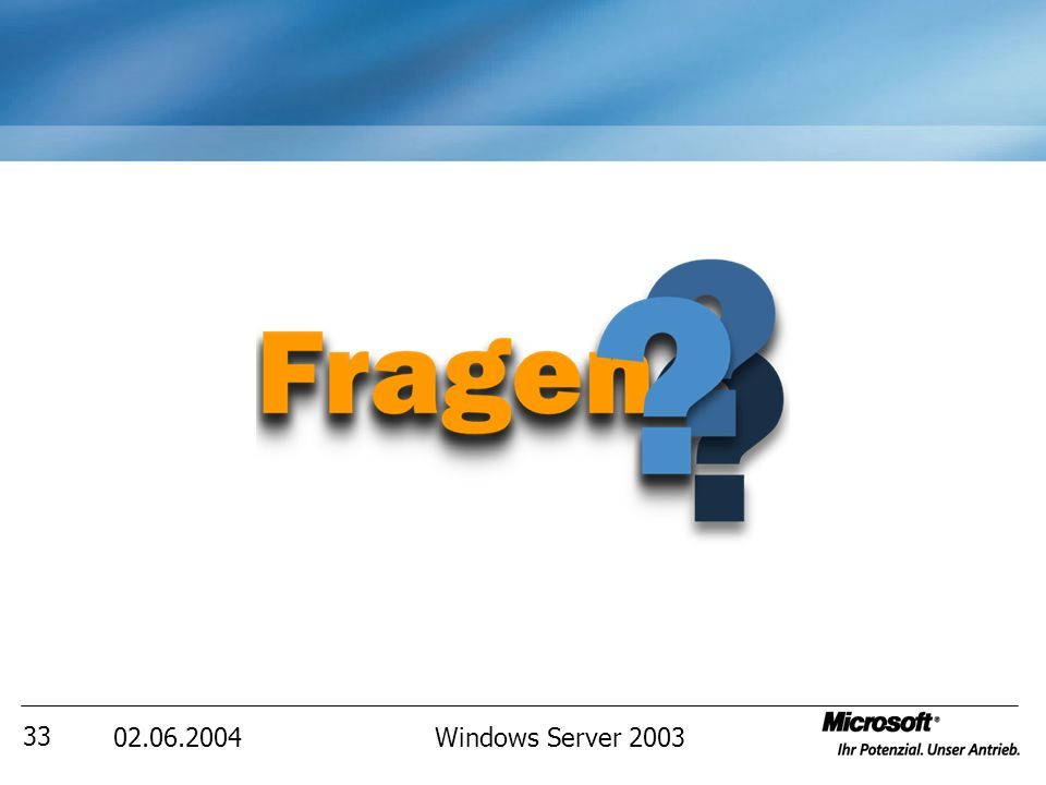 02.06.2004Windows Server 2003 33