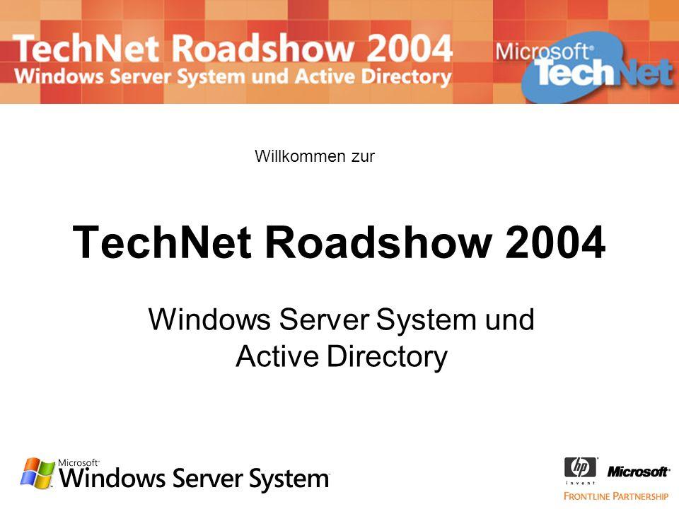TechNet Roadshow 2004 Windows Server System und Active Directory Willkommen zur