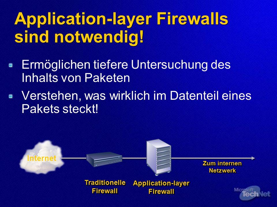 Internet Zum internen Netzwerk Application-layer Firewall Traditionelle Firewall Application-layer Firewalls sind notwendig.