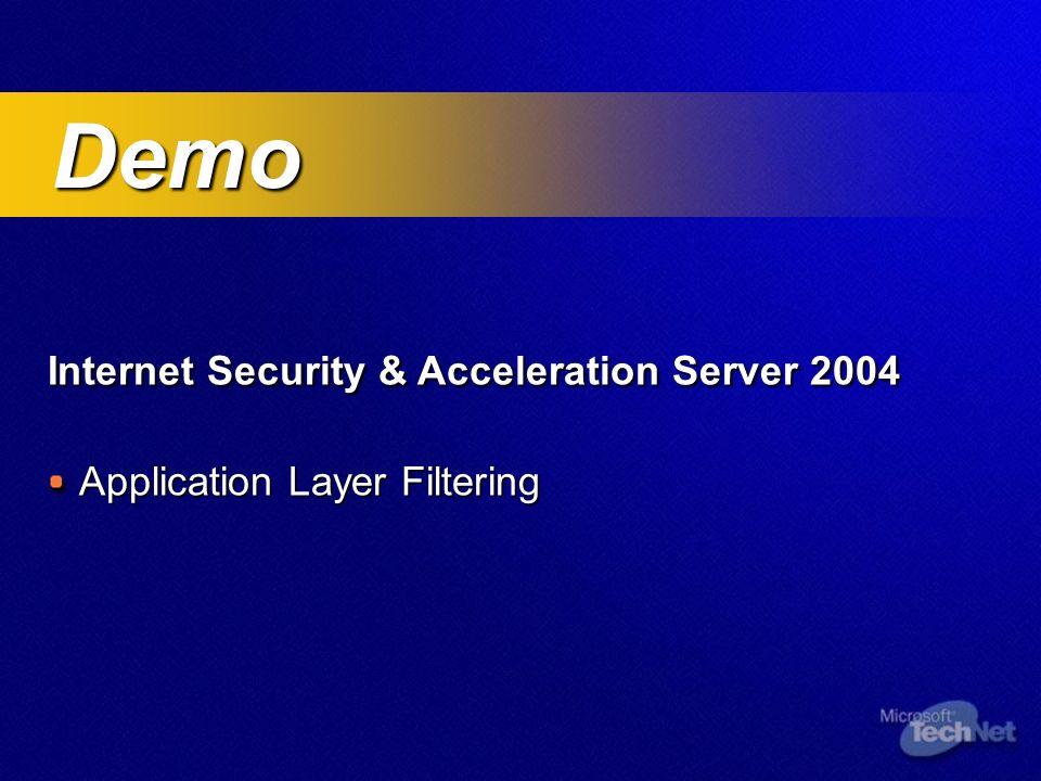 Internet Security & Acceleration Server 2004 Application Layer Filtering Demo Demo