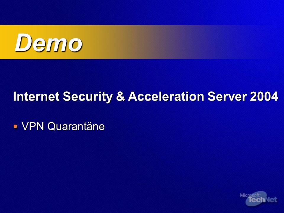 Internet Security & Acceleration Server 2004 VPN Quarantäne Demo Demo